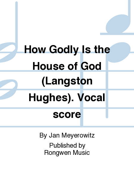 How Godly Is the House of God (Langston Hughes). Vocal score
