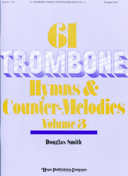 Sixty-one Trombone Hymns And Countermelodies, Vol. III