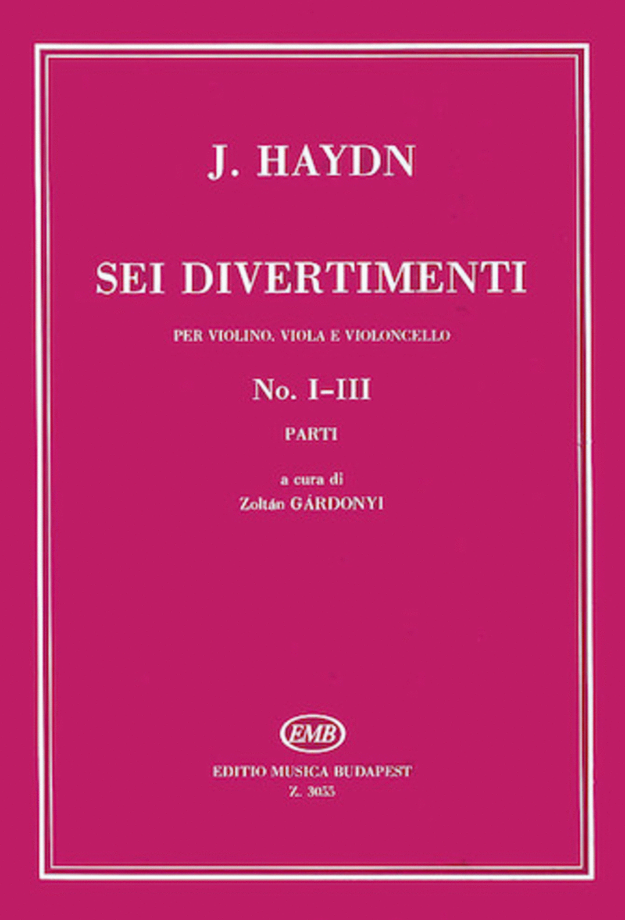 Six Divertimenti for Violin, Viola, and Cello, Nos. 1-3