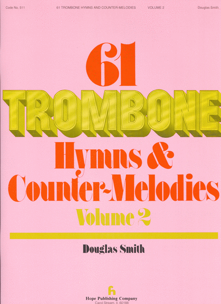 Sixty-one Trombone Hymns And Countermelodies, Vol. II