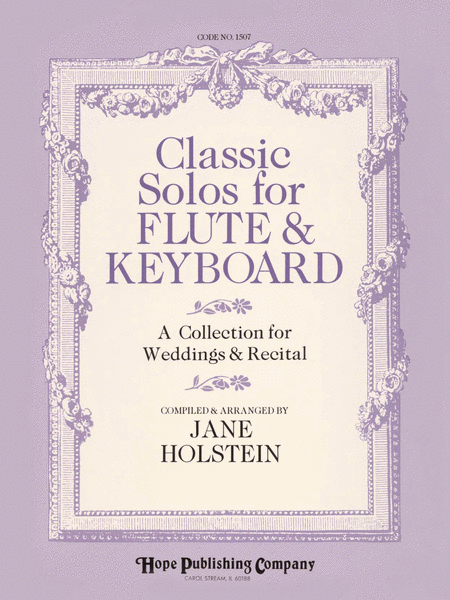 Classic Solos For Flute & Keyboard (A Collection For Weddings and Recital)