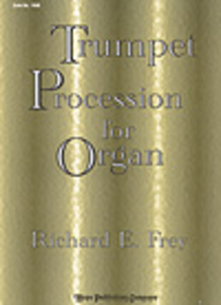 Trumpet Procession (For Organ)