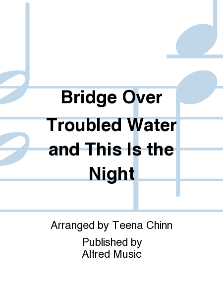 Bridge Over Troubled Water and This Is the Night