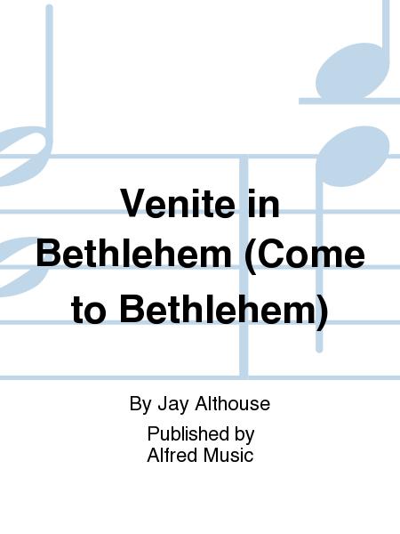 Venite in Bethlehem (Come to Bethlehem)