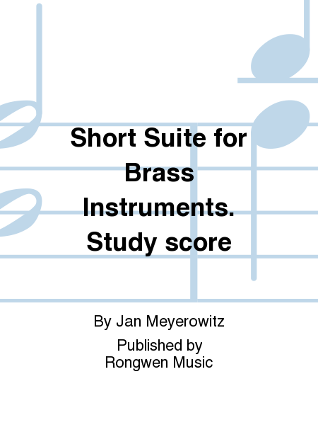 Short Suite for Brass Instruments. Study score