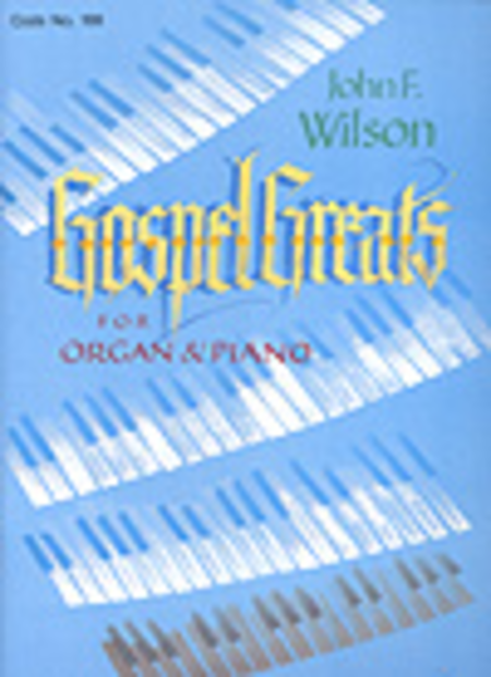 Gospel Greats For Organ and Piano