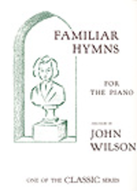 Familiar Hymns For the Piano