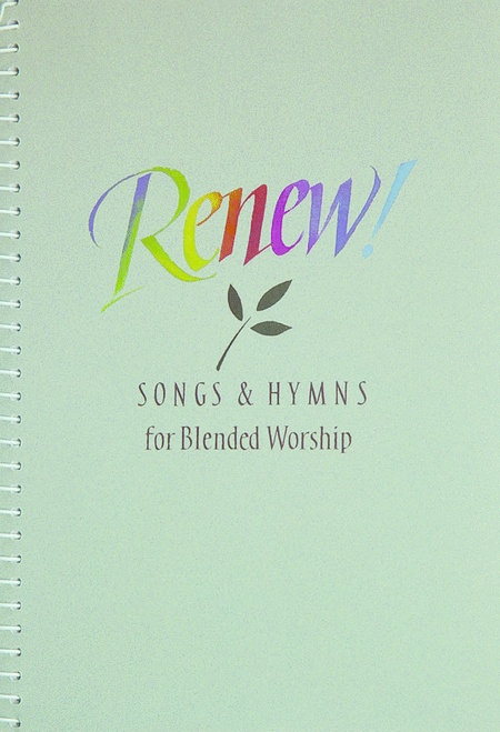 Renew! Songs And Hymns For Blended Worship