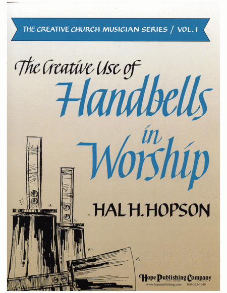 The Creative Use Of Handbells In Worship