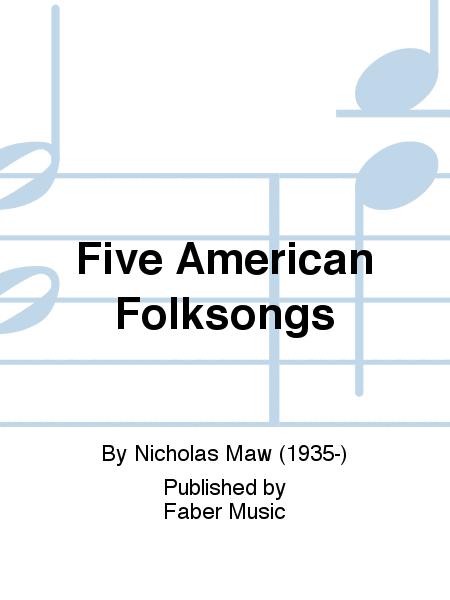 Five American Folksongs