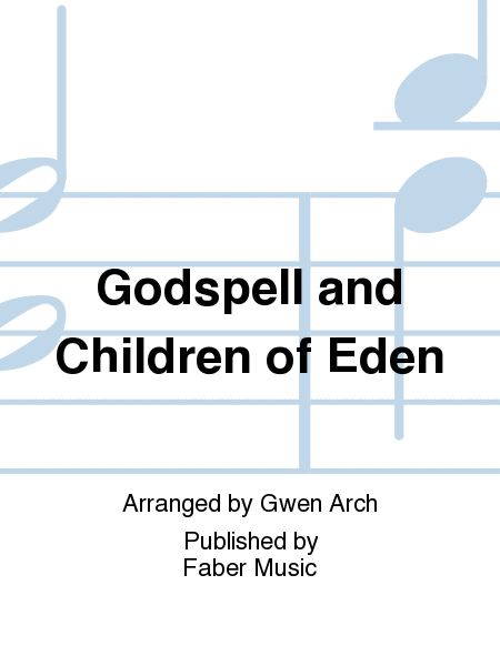 Godspell and Children of Eden