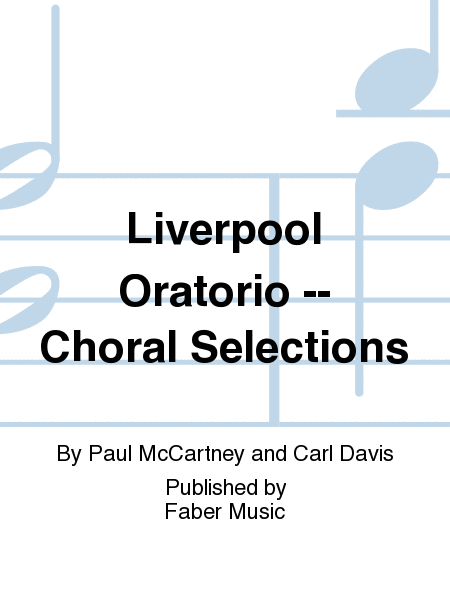 Liverpool Oratorio -- Choral Selections