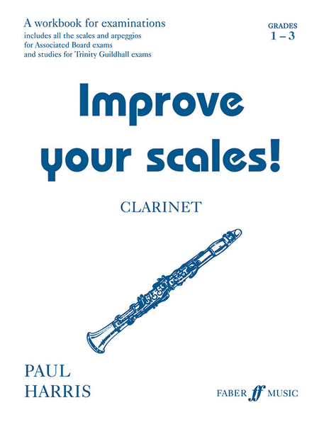 Improve Your Scales! Clarinet, Grade 1-3