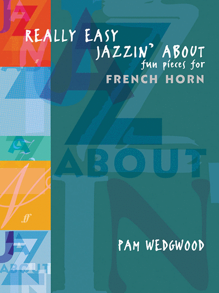 Really Easy Jazzin' About -- Fun Pieces for French Horn