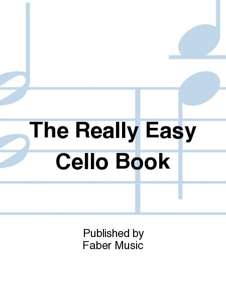 The Really Easy Cello Book