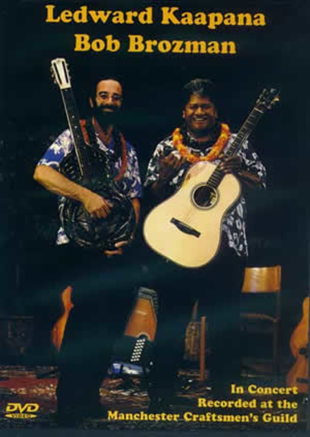 Ledward Kaapana & Bob Brozman in Concert