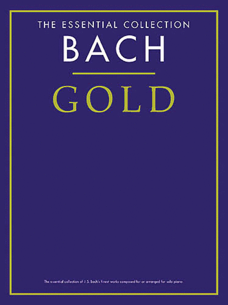 Bach Gold - The Essential Collection