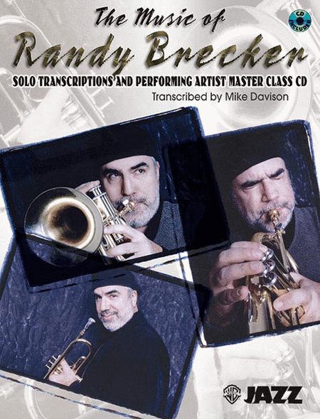 The Music of Randy Brecker (Solo Transcriptions and Performing Artist Master Class)