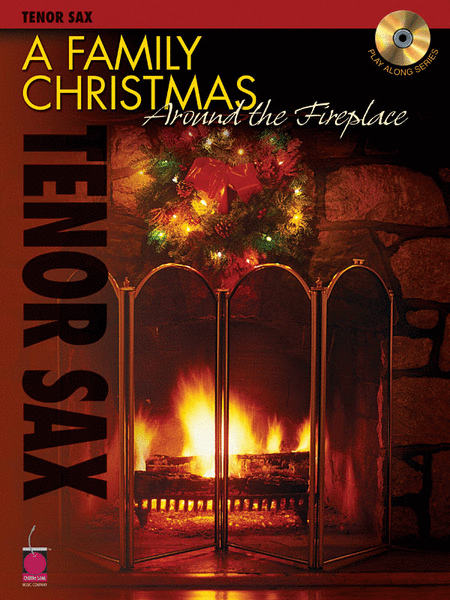 A Family Christmas Around the Fireplace - Tenor Saxophone