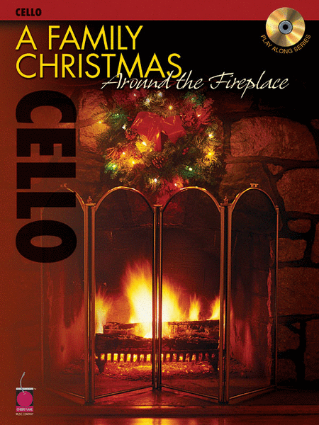 A Family Christmas Around the Fireplace - Cello