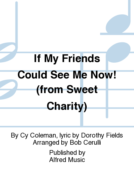 If My Friends Could See Me Now! (from Sweet Charity)