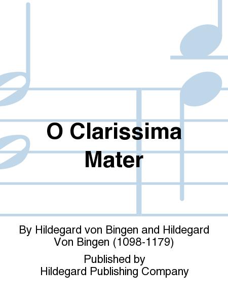 O Clarissima Mater