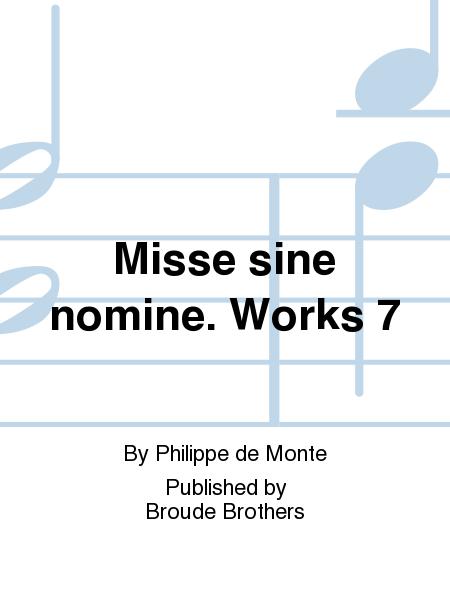 Misse sine nomine. Works 7