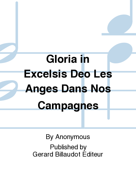 Gloria In Excelsis Deo Les Anges Dans Nos Campagnes