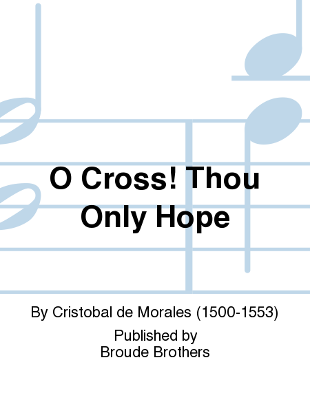 O Cross! Thou Only Hope