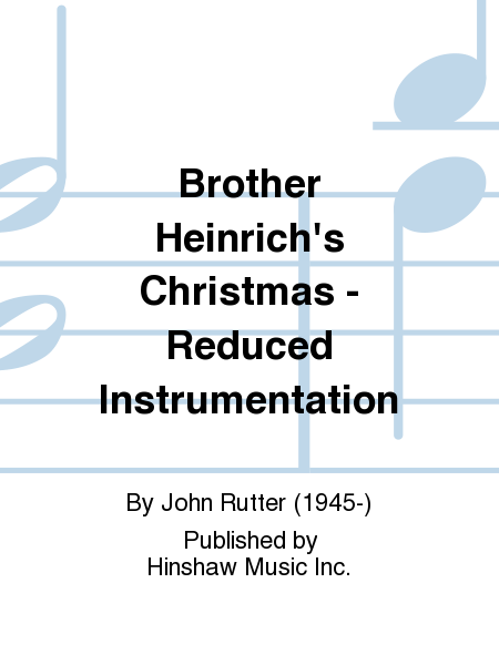 Brother Heinrich's Christmas - Reduced Instrumentation