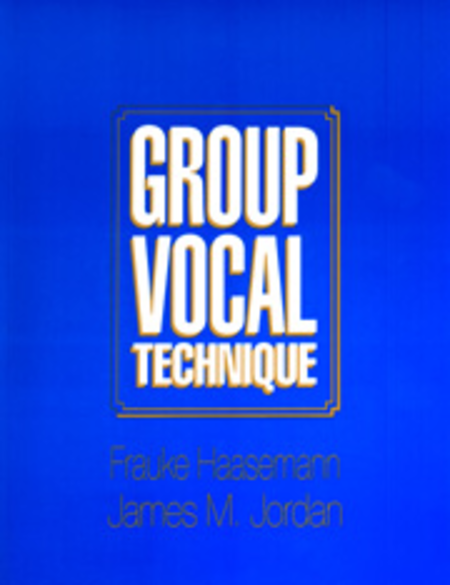 Group Vocal Technique - the Book