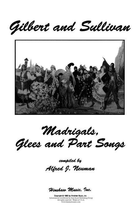 Gilbert and Sullivan - Madrigals, Glees and Part Songs