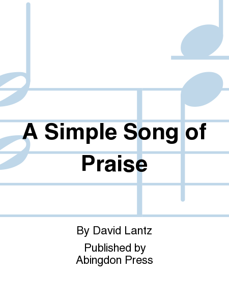 A Simple Song of Praise