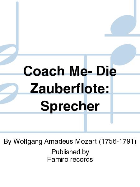 Coach Me- Die Zauberflote: Sprecher