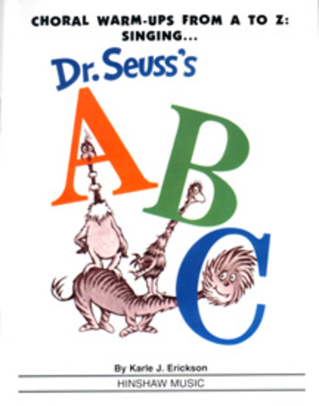 Choral Warmups from A to Z: Singing Dr. Seuss's ABC - Teacher