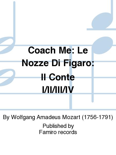 Coach Me: Le Nozze Di Figaro: Il Conte I/II/III/IV