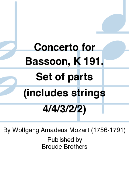 Concerto for Bassoon, K 191. Set of parts (includes strings 4/4/3/2/2)