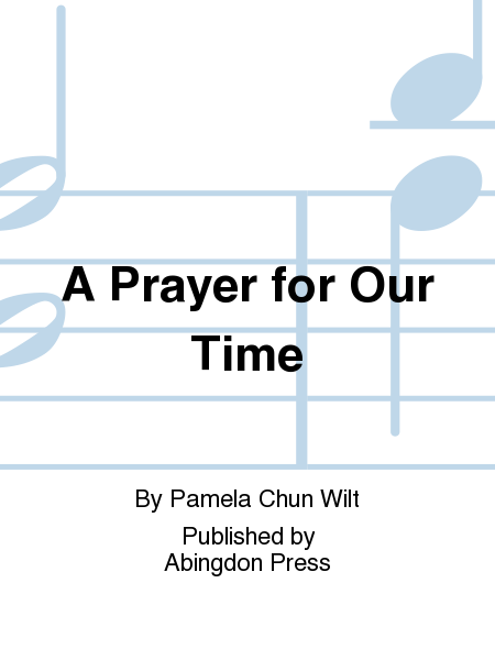 A Prayer For Our Time