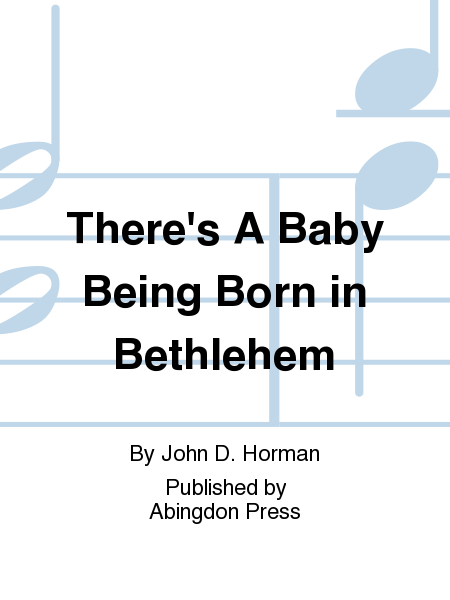 There's A Baby Being Born in Bethlehem