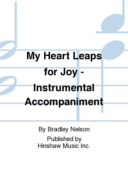 My Heart Leaps for Joy - Instrumental Accompaniment