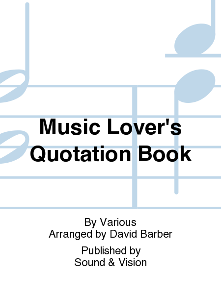 Music Lover's Quotation Book