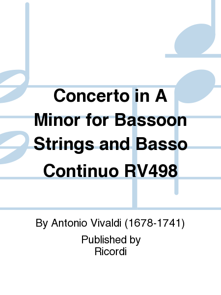 Concerto in A Minor for Bassoon Strings and Basso Continuo RV498