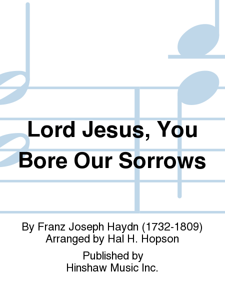 Lord Jesus, You Bore Our Sorrows