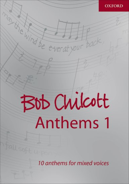 Bob Chilcott Anthems 1