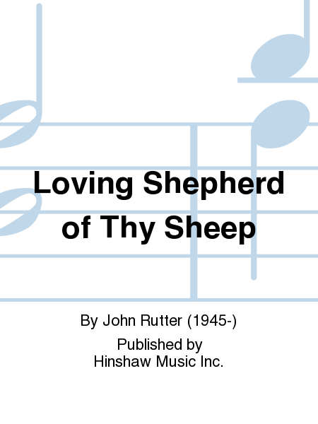 Loving Shepherd of Thy Sheep