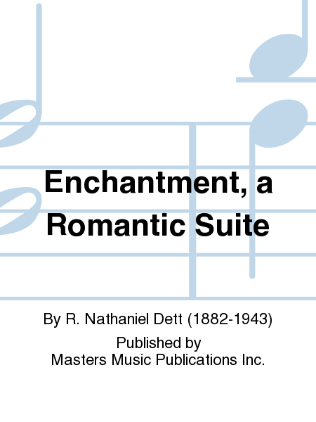 Enchantment, a Romantic Suite