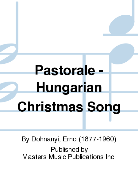 Pastorale - Hungarian Christmas Song
