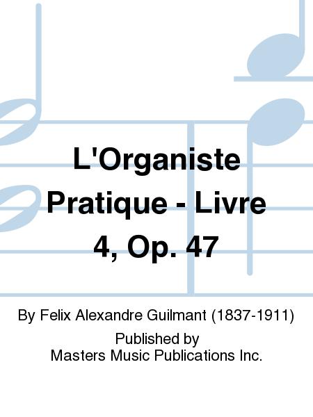 L'Organiste Pratique - Livre 4, Op. 47