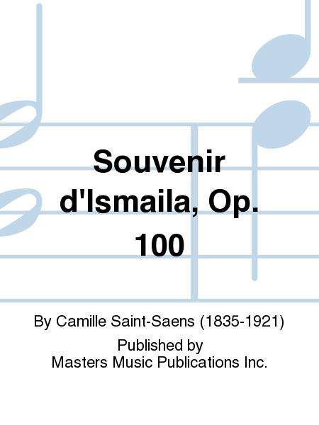 Souvenir d'Ismaila, Op. 100