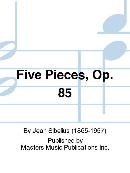 Five Pieces, Op. 85